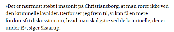 """Det er nærmest støbt i masonit på Christiansborg, at man rører ikke ved den kriminelle lavalder."""